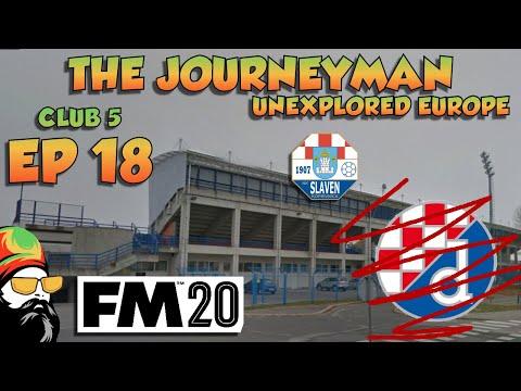 FM20 - The Journeyman Unexplored Europe Croatia - C5 EP18 -  ZAGREB P2  - Football Manager 2020
