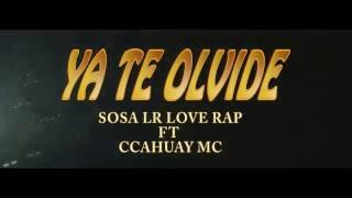 sosa lr love rap ft ccahuay _ya te olvide _lyrycs
