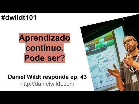 Aprendizado contínuo. Pode ser? #dwildt101 ep 43