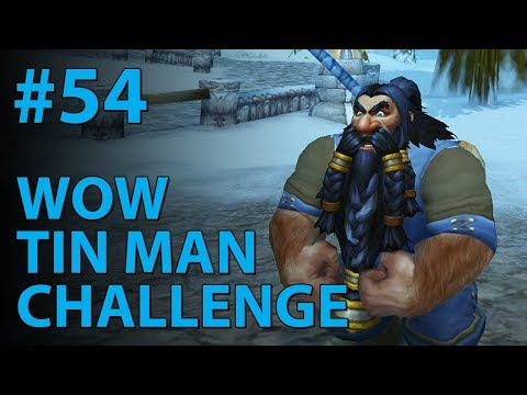 WoW Tin Man Challenge (Part 54) - The End