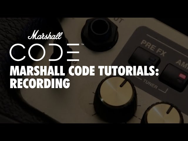 Marshall CODE Tutorials: CODE - Recording