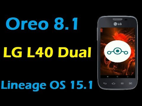 How To Update Android Oreo 8.1 in LG L40 Dual (Lineage OS 15.1) Install and Review