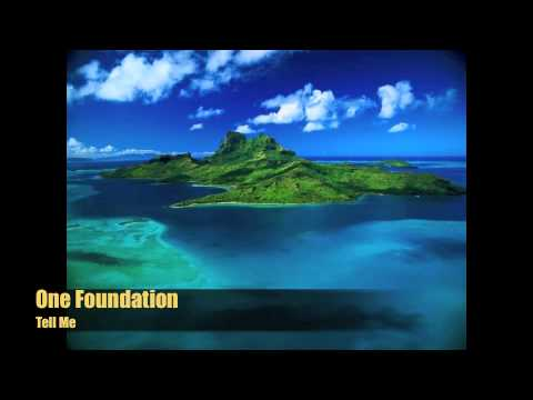 One Foundation- Tell Me