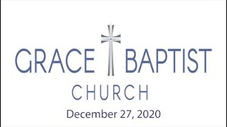 Grace Baptist Church - Recorded Service from 12/27/2020