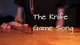 The Knife Game Song (Five Finger Fillet)
