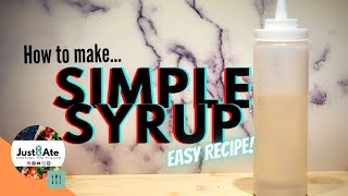 How to make Simple Syrup| Homemade| Just8ate