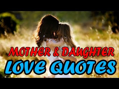 TOP 10 Mother And Daughter Love Quotes