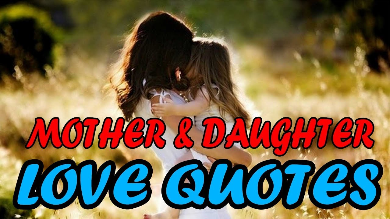 Daughter Love Quotes Top 10 Mother And Daughter Love Quotes  Youtube