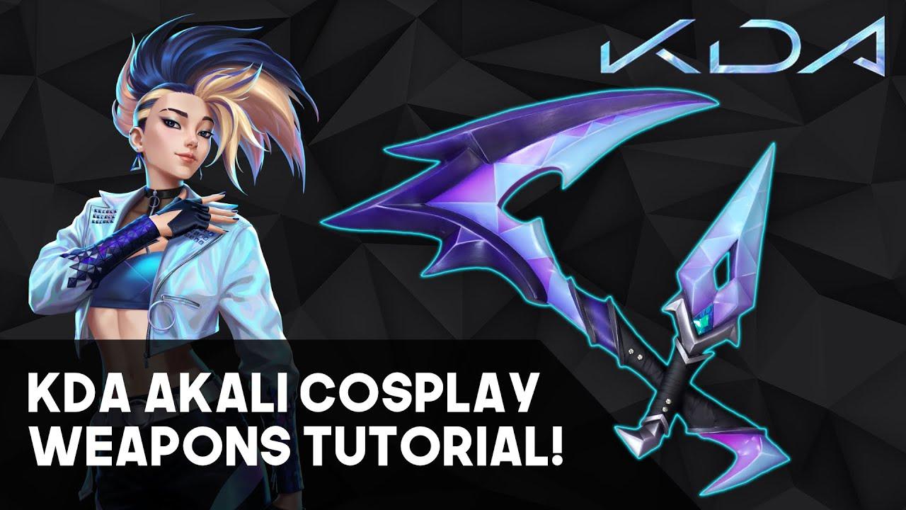 KDA Akali's Kama and Kunai! Cosplay Weapons Tutorial!