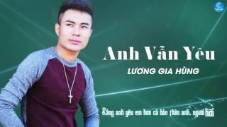 Anh Vẫn Yêu - Lương Gia Hùng [Audio Offical]