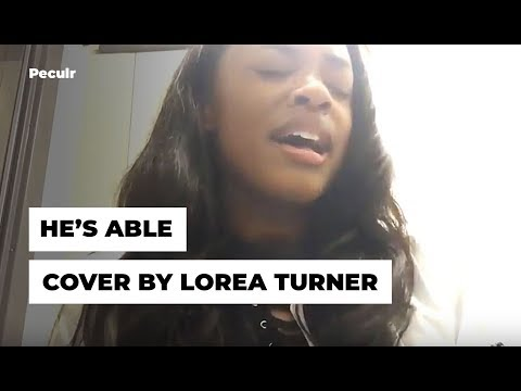 He's Able (Cover) by Lorea Turner