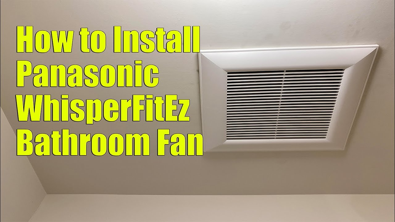 How To Install Panasonic Whisperfit Bathroom Fan Youtube