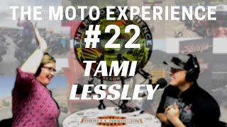 The Moto Experience #22 - Tami Lessley