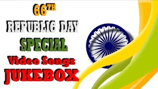 66th Republic Day Special Songs | Jukebox | Non Stop