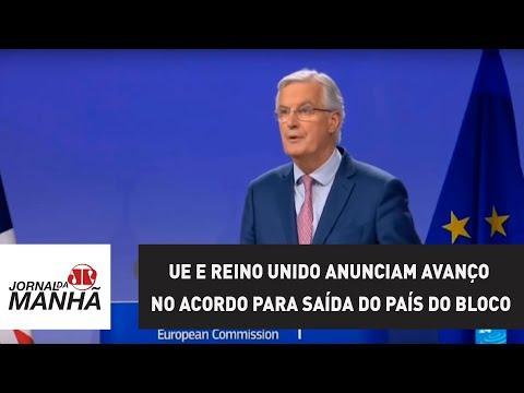 UE e Reino Unido anunciam grande avanço no acordo para saída do país do bloco