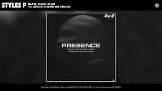 Styles P - Blam, Blam, Blam (Audio) (feat. Conway & BENNY THE BUTCHER)
