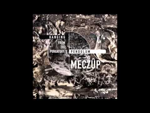 Meczûp - Hanging From The Purgatory's Pendulum [FULL ALBUM]