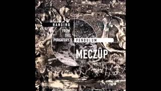 Meczûp - Hanging From The Purgatory