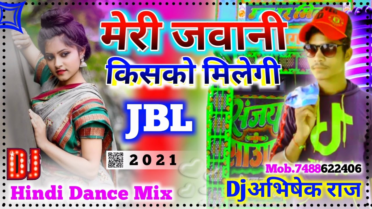 Download Meri_Jawani_Kisko_Milegi Dj Mix    2021 Hindi Toing SPL Dance Mix   By Dj Sanjay Sound Dj Prem Sound