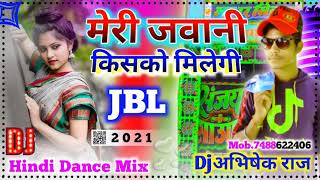 Meri_Jawani_Kisko_Milegi Dj Mix || 2021 Hindi Toing SPL Dance Mix | By Dj Sanjay Sound Dj Prem Sound
