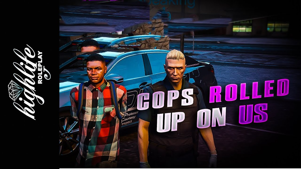 💎Highlife Roleplay(GTA V) EP 1: Almost getting busted for Heroin
