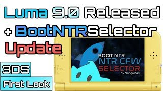 Luma 9.0 Released! - How to Update + Update BootNTRSelector - Are Crashes Fixed?