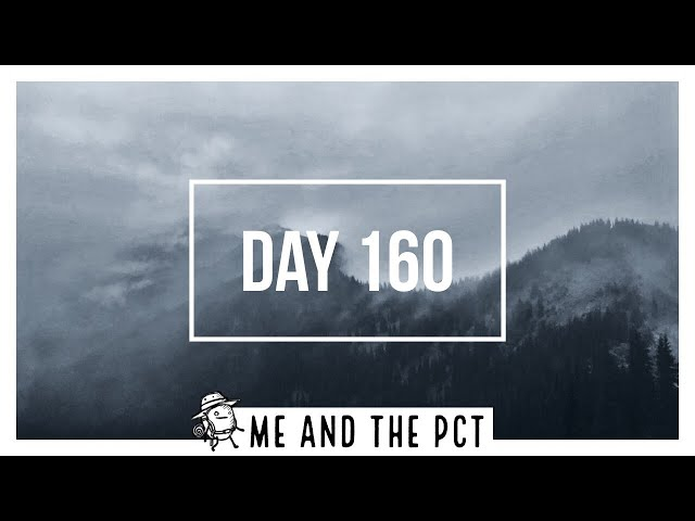 PCT 2018: Day 160 | Fog And Rain All Day Long On The PCT. A Quick Look A My Last Day On The Trail.