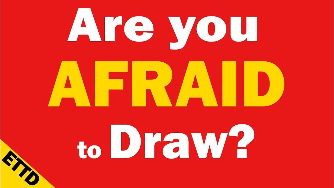 Afraid To Start Drawing