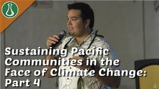 Sustaining Pacific Communities in the Face of Climate Change Part 4 - Austin Shelton III