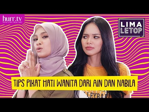 LimaLeTop! | Tips Pikat Hati Wanita dari Ain Edruce & Nabila Razali