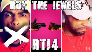 Run The Jewels-RTJ 4 FIRST LISTEN/REACTION