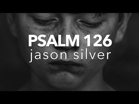 🎤 Psalm 126 Song - Carrying Their Sheaves - Jason Silver [WORSHIP SONG]