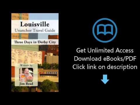 Download Louisville Unanchor Travel Guide - Three Days in Derby City PDF