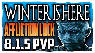WINTER IS HERE! 8.1.5   Affliction Warlock BFA PVP   Battle for Azeroth 8.1.5