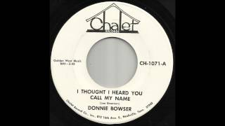 Donnie Bowser -I Thought I Heard You Call My Name