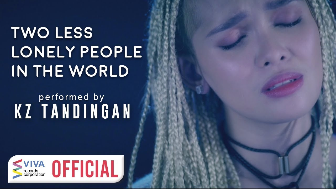 Kz Tandingan Two Less Lonely People In The World Kita Kita Movie