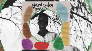 Nardeydey - Speedial (Official Audio)