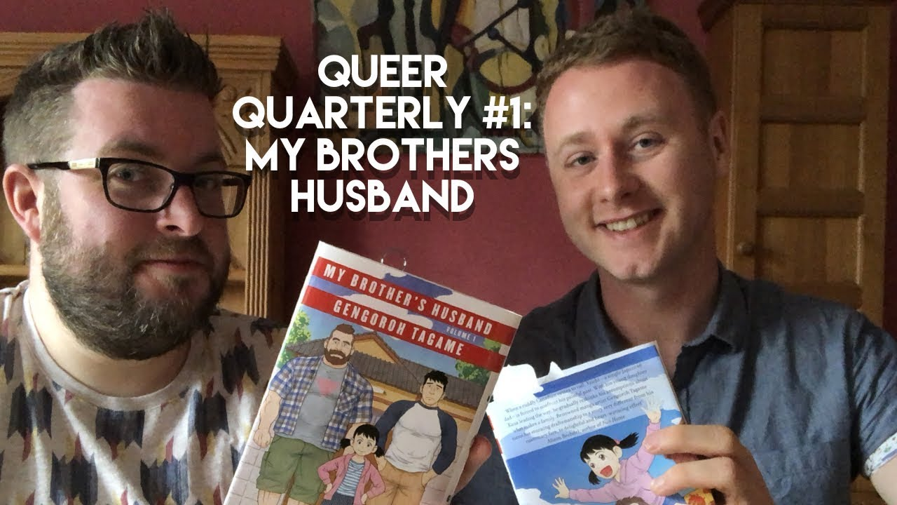 The Queer Quarterly #1 | My Brother's Husband | May 2018 ...
