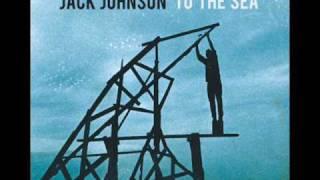 Jack Johnson - To The Sea - The Upsetter.wmv