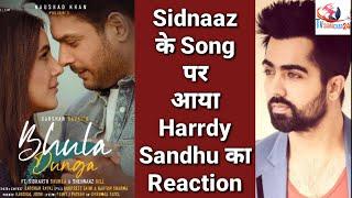 Hardy Sandhu Reaction on Sidnaaz Bhula Dunga Song with Darshan Raval