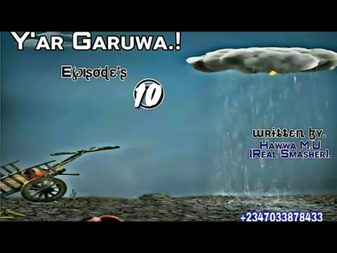 Ya'r Garuwa_New_Latest_Hausa_Novel's_ Episode's