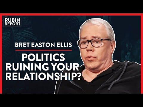 How Politics Are Destroying Relationships (Pt. 2) | Bret Easton Ellis | POLITICS | Rubin Report