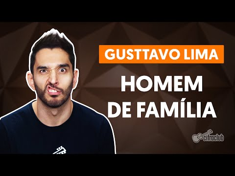 Homem de Família - Gusttavo Lima (aula de violão completa)
