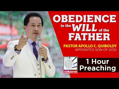 'Obedience to the Will of the Father' by Pastor Apollo C. Quiboloy • 1 Hour Preaching