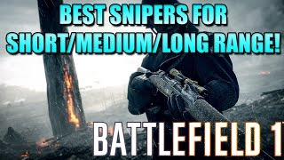 BF1 SCOUT GUIDE: BEST SNIPERS FOR SHORT/MEDIUM/LONG RANGE!