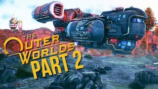 THE OUTER WORLDS Gameplay Walkthrough Part 2 - MY OWN SHIP  (Full Game)