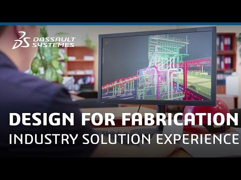 Design for Fabrication Industry Solution Experience - Dassault Systèmes