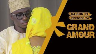 Grand Amour - Épisode 24 - Saison 01 [Partie 6 Fin]