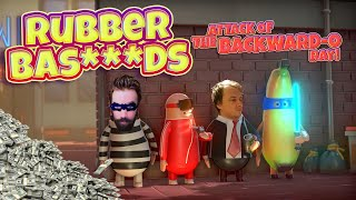 Rubber Bas***ds (Rubber Bandits Gameplay)