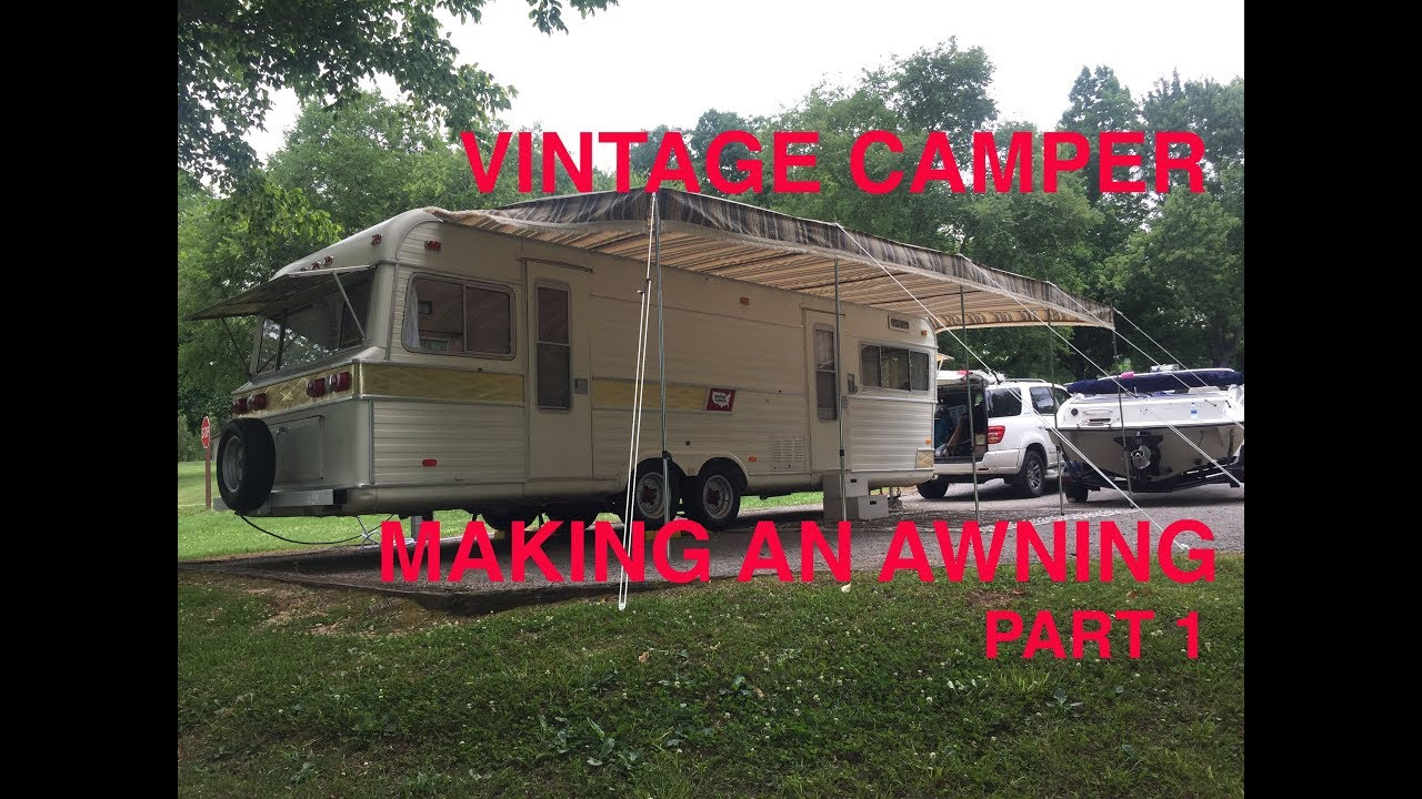 Vintage Camper - Making an Awning Part 1 - YouTube